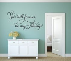 You Will Forever Be My Always Wall Decal Romantic Decal Master Bedroom Decal Love Wall Decal Wedding Decal Always And Forever Vinyl Decal