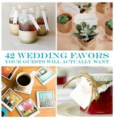 1, 3, 6, 9, 14, 23, 25, 29, and 41 are my favorite and totally doable!  42 wedding favors your guest will actually want