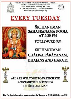 Sri Hanuman Sahasranama Pooja  Hosted by: Sri Maha Vallabha Ganapati Devasthanam  Where: Sri Maha Vallabha Ganapati Devasthana 45-57 Bowne Street  #Flushing 22 Apr to 27 May, 2014  http://events.sandhira.com/sri-hanuman-sahasranama-pooja-flushing-ny.html
