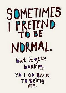 normal is overrated.