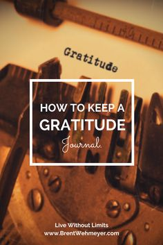 Develop a life filled with inner gratitude by keeping a gratitude journal daily...