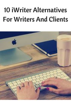10 iWriter Alternatives For Writers And Clients