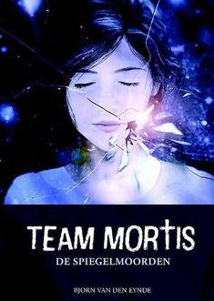 Team Mortis - De spiegelmoorden - Bjorn Van den Eynde (thriller)