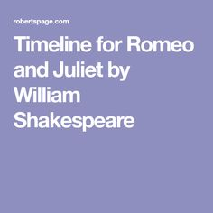 Timeline for Romeo and Juliet by William Shakespeare
