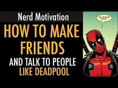 What Can Deadpool Teach Us About Making Friends & Introverts