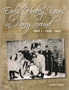 Early Hockey Years in Parry Sound Part 1: 1896-1942