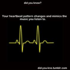 That's awesome! But it also makes sense because your heart rate slow when you listen to slower music and speeds up when you listen to fast music...