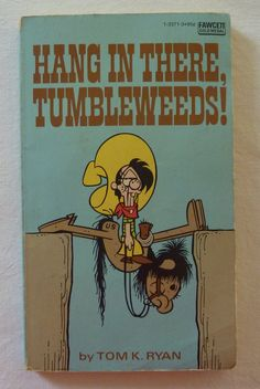 Vintage Paperback Comic Book - Hang in There, Tumbleweeds! by Tom K. Ryan from 1976 - Humor Short Stories Vintage Comic Books, Vintage Comics, Joe Kubert, Comic Book Artists, Short Stories, Vintage Items, The Past, Humor, Cats