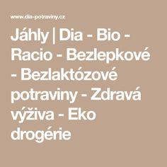 Jáhly | Dia - Bio - Racio - Bezlepkové - Bezlaktózové potraviny - Zdravá výživa - Eko drogérie Math Equations, Fitness, Bulgur