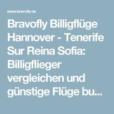 Bravofly Billigflüge Hannover - Tenerife Sur Reina Sofia: Billigflieger vergleichen und günstige Flüge buchen