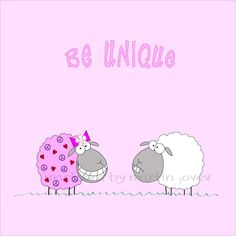 Two Cute Girl Sheep One White and One Pink with Be Unique Text for Print, Mug, Card or Phone case Rolling Stones Songs, I Am Unique, Cute Puns, Cute Words, Cute Sheep, Lol So True, To My Daughter, Daughters, Humor