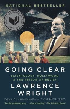 Going Clear: Scientology, Hollywood, and the Prison of Belief by Lawrence Wright (BP605.S2 W75 2013)