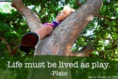 Tree Climbing and Creative Thinking: I love good ol' fashioned play like this, and couldn't we all use a visual reminder of how important free-range outdoor play is for kids?