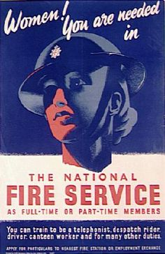 "UK: ""Women! You are needed in the National Fire Service"" -- Dispatch rider, telephone operator, canteen worker, many other support roles."