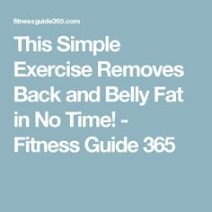 This Simple Exercise Removes Back and Belly Fat in No Time! - Fitness Guide 365