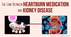 Proton pump inhibitors commonly used to treat heartburn have been linked to an increased risk of chronic kidney disease. articles.mercola....
