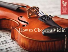 How to choose a violin. Step by step guidance for what can be a difficult decision!