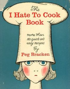 """In 1960, Peg Bracken let housewives know it was okay to hate cooking with """"I Hate To Cook Book."""" Her Sunday Chicken has been a staple in my family ever since I was a child."""