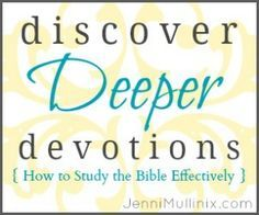 Discover Deeper Devotions: How to Study the Bible Effectively