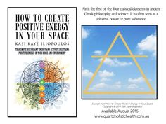 How to Create Positive Energy in Your Space explains how you can assess your physical environment and its energetic imprint by looking at the location and structure and harmonising it by crystal gridding and Himalayan Salt placement.   It describes ways to shift discordant energy by decluttering, cleansing, and interior design and through the use of colour therapy, chakras, plants, flowers, aromas, sound, sacred geometry, and symbology.