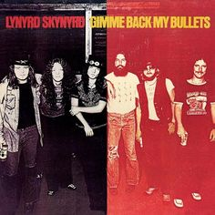Lynyrd Skynyrd - Gimme Back My Bullets on 200g 45RPM Vinyl LP January 27 2017 Pre-order