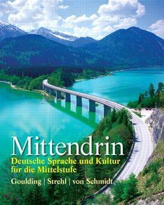 Mittendrin: Deutsch Sprache und Kultur fur die Mittelstufe by Christine Goulding. $93.70. Publisher: Prentice Hall; 1 edition (October 19, 2012). Author: Christine Goulding. 448 pages