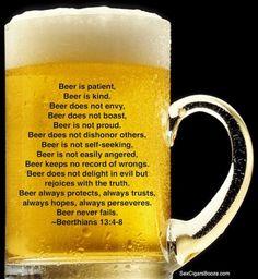 Beer is patient, Beer is kind… Beer never fails.