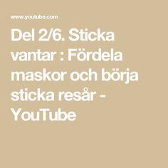 Del 2/6. Sticka vantar : Fördela maskor och börja sticka resår - YouTube