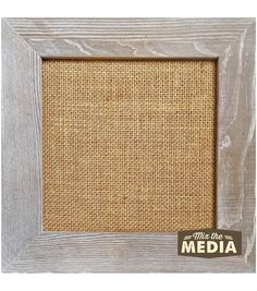 Jillibean Soup Mix The Media Weathered Wood Frame With Burlap 10''x10''