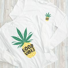 4d35e5dbdf2 Good Vibes Marijuana Pineapple Long Sleeve Shirt
