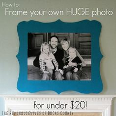 Frame a huge photo for under 20 dollars ~ great tips & tutorial!