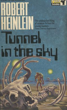Tunnel in the Sky by Robert A Heinlein