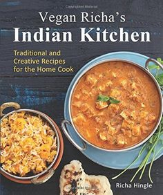 Vegan Richa's Indian Kitchen: Traditional and Creative Recipes for the Home Cook by Richa Hingle, http://www.amazon.com/dp/1941252095/ref=cm_sw_r_pi_dp_JUwIvb0ZJR3D0/190-4605485-6607368