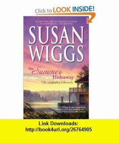 The Summer Hideaway (The Lakeshore Chronicles) (9780778327998) Susan Wiggs , ISBN-10: 077832799X  , ISBN-13: 978-0778327998 ,  , tutorials , pdf , ebook , torrent , downloads , rapidshare , filesonic , hotfile , megaupload , fileserve