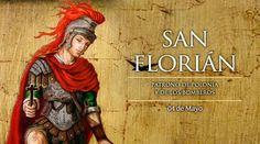 San Florián de Lorch fue un oficial del ejército romano, responsable de la brigada bomberos, que fue martirizado por su fe en tiempos de Diocleciano; es patrono de Polonia, de los bomberos, limpiadores de chimeneas, entre otros.
