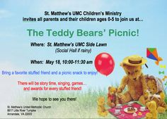 """THE TEDDY BEARS' PICNIC, MAY 18, 10:00-11:30 AM: Children, ages 0-5, and their parents are invited to bring a favorite stuffed animal to enjoy story time, songs, and make believe together! Animals will visit various """"shops"""" in our Teddy Bear Town, like the salon and the doctor… and every animal will win a special award for attending! Bring a picnic snack/lunch and a blanket to the Social Hall. Dessert will be provided. Invite your neighbors and your friends! Questions should be directed…"""