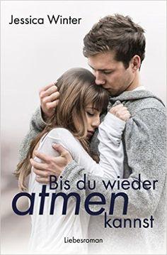 Bis du wieder atmen kannst (Julia und Jeremy 1) eBook: Jessica Winter: Amazon.de: Bücher