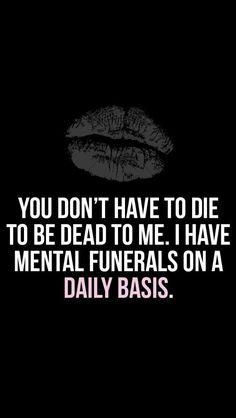 Hahaha! Mental funerals!