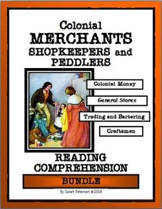 READING COMPREHENSION: Colonial Merchants, Shopkeepers and Peddlers.  Reading passages include colonial money, general stores, Navigation Acts, and, Trading and Bartering.