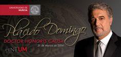Plácido Domingo, Doctor Honoris Causa por la Universidad de Murcia el día 31 de Marzo http://www.um.es/actualidad/gabinete-prensa.php?accion=vernota&idnota=43991