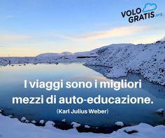 I viaggi sono i migliori mezzi di auto-educazione. #aforismi #viaggi
