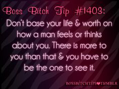 Boss Bitch Tips ♔  Always Love Your self more and remember and if he has a bad attitude and is negative don't waste your times...