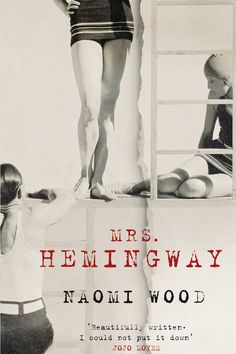 THE BEST BOOKS OF 2014 -NO. 11: Mrs. Hemingway by Naomi Wood | Hadley, Pauline, Martha and Mary, Hemingway's former wives, loved the literary genius with a wandering eye for different reasons. Although no love lasts forever, each love is passionate in its solitary ways....READ MORE ON WORDSNQUOTES.COM.