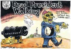 Dead President Walking, someone tell @myanc_ again. They are a little slow over there, and so embarrassed.