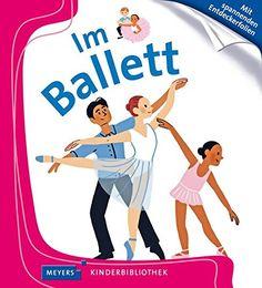 Im Ballett: Meyers Kinderbibliothek 13: AmazonSmile: Sophie Bordet-Pétillon, Elsa Fouquier, Uta Rüenauver: Bücher