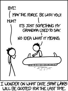 Unquote (xkcd, September 9, 2013) // I want to write something about the persistence of quotations long after the original context has withered away, and when I do, I want to use this xkcd as an illustration.