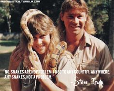 Steve Irwin on snakes playing around with his wife Terry. I <3 them!