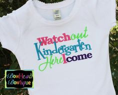 Back to School  Watch out Kindergarten here by BowHeadBowtiqueInc, $22.00