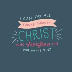 ☞ I can do all things through CHRIST who strengthens me.  ( Philippians 4:13 ) ☜