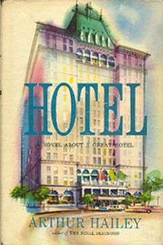 Hotel by Arthur Hailey : Ultra Rare Books, Signed Books, First Editions, Steinbeck, Hemingway, Twain, Tolkien's Lord of the Rings, Baum's Wizard of Oz, and much more for sale at RareLibrary.com shop